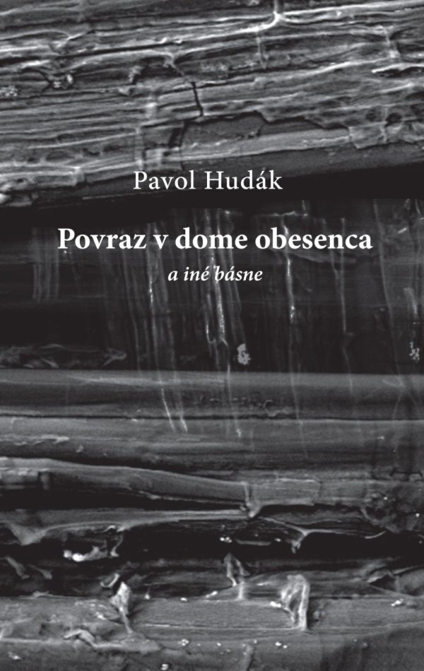 Pavol Hudák: Rope in the House of a Hanged Man